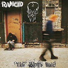 Rancid - Life Won't Wait cover.jpg