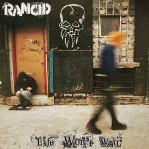 Life Won't Wait - Image: Rancid Life Won't Wait cover