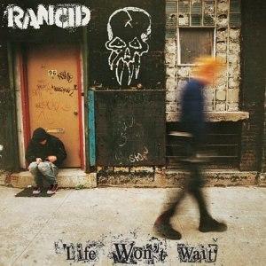 Life Won't Wait - Image: Rancid Life Won't Wait cover