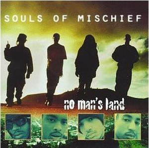 No Man's Land (Souls of Mischief album) - Image: SOM No Mans Land