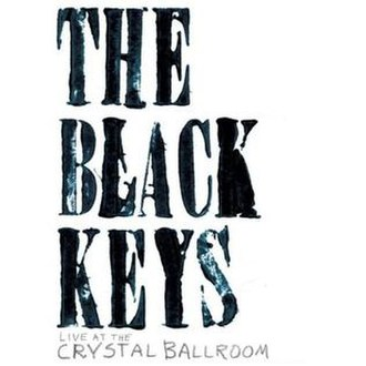 Live at the Crystal Ballroom - Image: The Black Keys Live at the Crystal Ballroom