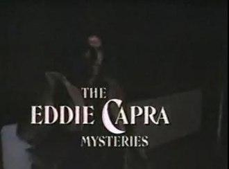 The Eddie Capra Mysteries - Image: The Eddie Capra Mysteries title card