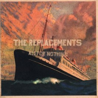 All for Nothing / Nothing for All - Image: The Replacements All for Nothing Nothing for All cover