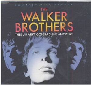 The Sun Ain't Gonna Shine (Anymore) - Image: Walker Brothers The Sun Aint Gonn 61649