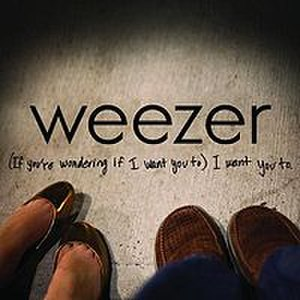(If You're Wondering If I Want You To) I Want You To - Image: Weezer If Youre Wondering Cover
