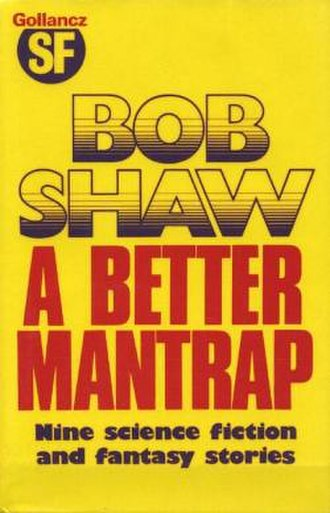A Better Mantrap - First edition (publ.  Gollancz)