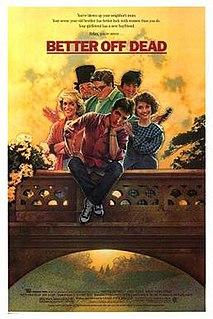 <i>Better Off Dead</i> (film) 1985 film by Savage Steve Holland