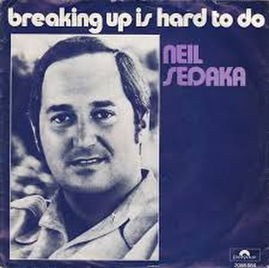 Breaking Up Is Hard to Do - Image: Breaking Up Is Hard to Do Neil Sedaka 1975