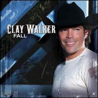 Fall (album) - Image: Clay Walker Fall