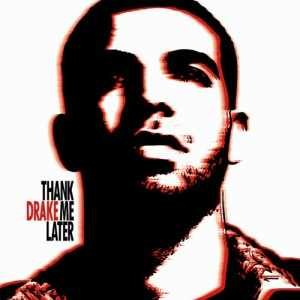 Thank Me Later - Image: Drake Thank Me Later cover