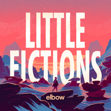 Elbow - Little Fictions.png