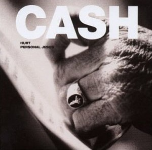 Hurt (Nine Inch Nails song) - Image: Johnny Cash Personal Jesus and Hurt single