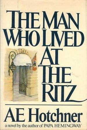 The Man Who Lived at the Ritz - Image: Man Who Lived at the Ritz Hotchner novel