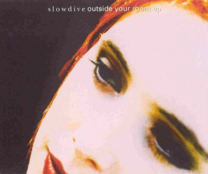 Outside Your Room - Image: Slowdive oyr