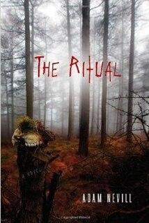 <i>The Ritual</i> (novel) Book by Adam Nevill