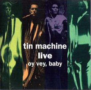 Tin Machine Live: Oy Vey, Baby - Image: Tin machine oy