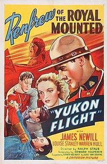 <i>Yukon Flight</i> 1940 film by Ralph Staub