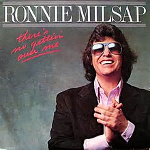 (There's) No Gettin' Over Me - Ronnie Milsap.jpg