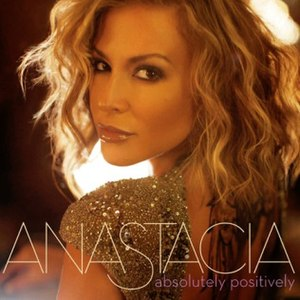 Absolutely Positively - Image: Anastacia absolutely positively