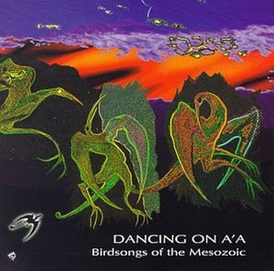 Dancing on A'A - Image: Birdsongs of the Mesozoic Dancing on A'A