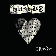 I Miss You (Blink-182 song) - Wikipedia