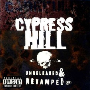 Unreleased and Revamped - Image: Cypress Hill Unreleased & Revamped (1996) (front)