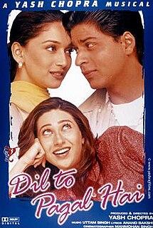<i>Dil To Pagal Hai</i> 1997 film by Yash Chopra