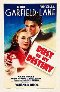 <i>Dust Be My Destiny</i> 1939 film by Lewis Seiler