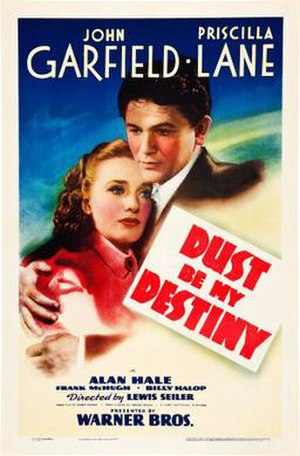 Dust Be My Destiny - Image: Dust Be My Destiny Film Poster