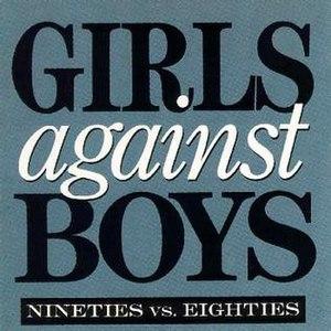 Nineties vs. Eighties - Image: Girls Against Boys Nineties VS Eighties