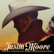 [Image: 220px-Justin_Moore_-_Late_Nights_and_Longnecks.png]