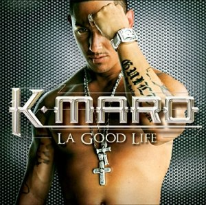 La Good Life - Image: K'Maro La Good Life
