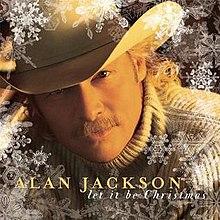 let it be christmas - Alan Jackson Honky Tonk Christmas