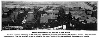 "Ludlow Massacre - Photo, Ludlow Tent Colony, prior to the Ludlow Massacre. Caption reads: ""THE COLORADO TENT COLONY SHOT UP BY THE MILITIA, Ludlow, a canvas community of 900 souls, was riddled with machine guns shooting 400 bullets a minute. Then the tents were burned. The site is private property leased by the miners' union, which has supported the colony seven months."""