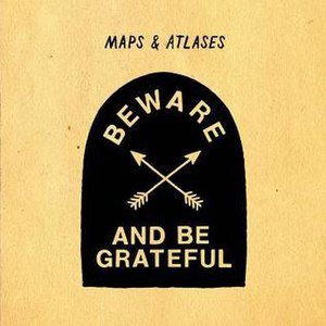 Beware and Be Grateful - Image: Maps & Atlases band 2012 LP cover