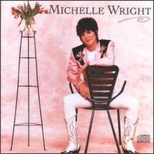 Michelle Wright (album) - Image: Michelle Wright CD