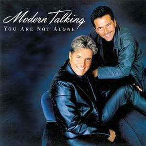 You Are Not Alone (Modern Talking song) - Image: Modern Talking You Are Not Alone
