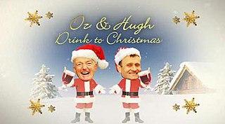 <i>Oz and Hugh Drink to Christmas</i>