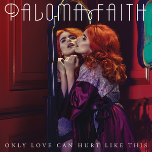 Only Love Can Hurt Like This - Image: Only Love Can Hurt Like This by Paloma Faith
