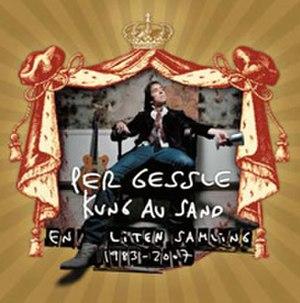 Kung av sand – en liten samling 1983–2007 - Image: PG kung av sand album cover