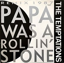 Papa Was a Rollin' Stone Remix 1987 by The Temptations.jpg