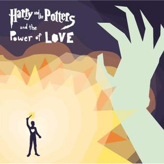 Harry and the Potters and the Power of Love - Image: Poweroflove