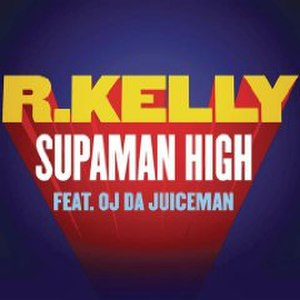 Supaman High - Image: R. kelly supaman high