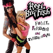 Reel Big Fish - Fame, Fortune and Fornication cover.jpg