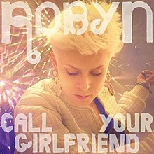 Robyn - Call Your Girlfriend.jpg