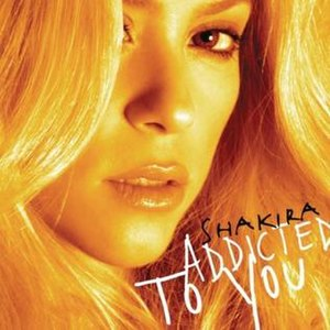 Addicted to You (Shakira song) - Image: Shakira Addicted to You Cover