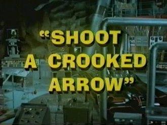 Shoot a Crooked Arrow - Image: Shoot A Crooked Arrow