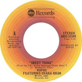 Sweet Thing (Rufus song) - Image: Sweet Thing by Rufus and Chaka Khan US vinyl