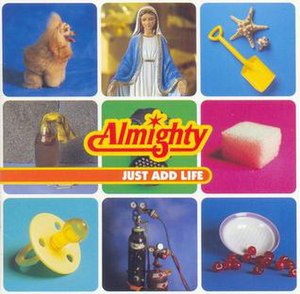 Just Add Life - Image: The Almighty Just Add Life