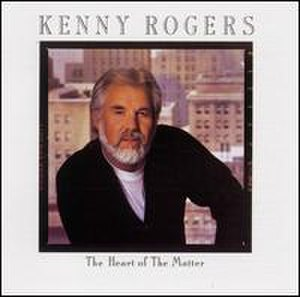 The Heart of the Matter (Kenny Rogers album) - Image: The Heart of the Matter